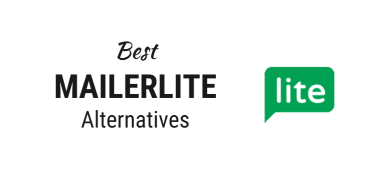5 Best Mailerlite Alternatives For 2021 [+My Recommendation]