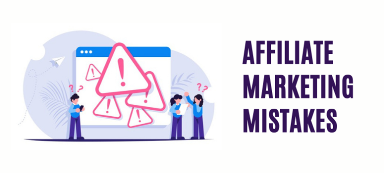 5 Affiliate Marketing Mistakes You Should Avoid