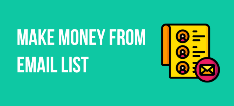 5 Easy Ways To Make Money From Your Email List!